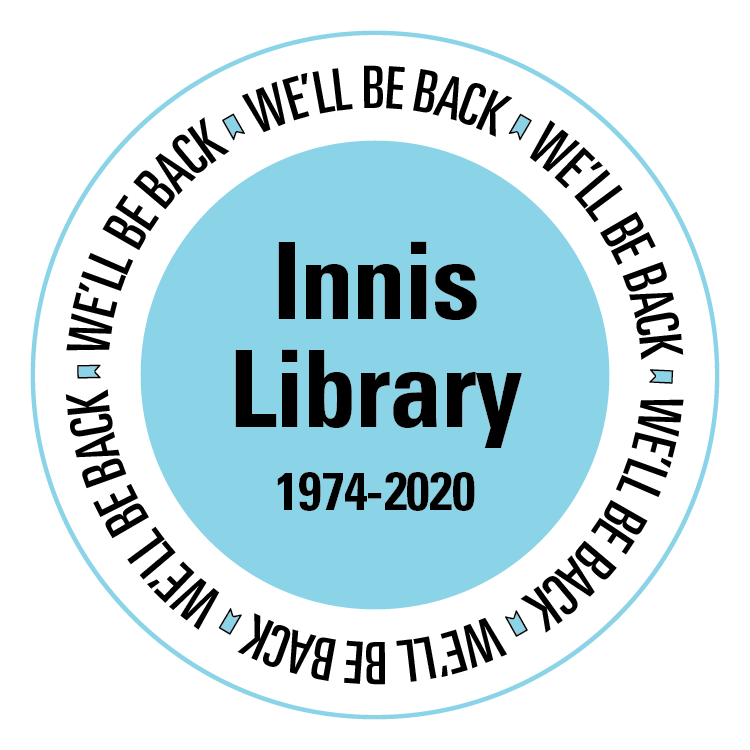 Innis Library, 1974-2020 - We'll Be Back