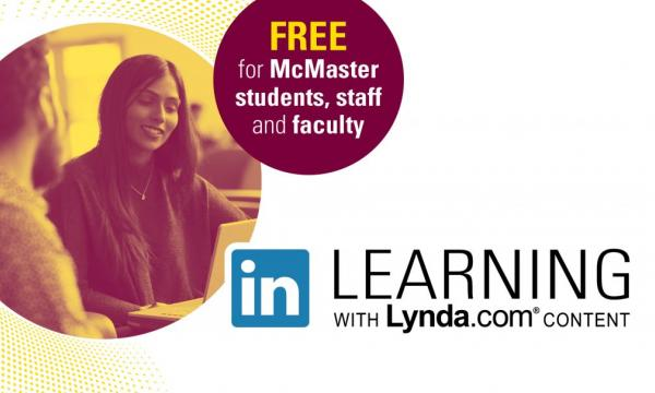 Promotional graphic: McMaster students, faculty and staff have free, on-demand access to LinkedIn Learning